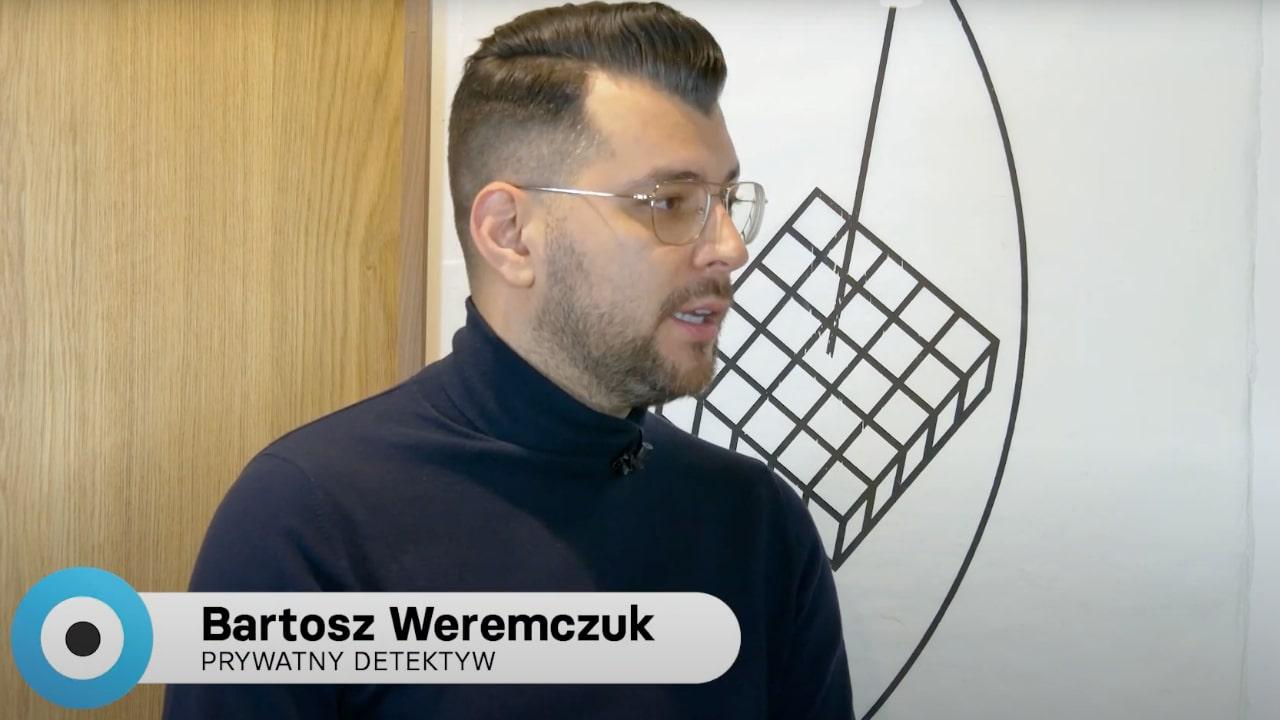 Prywatny detektyw Bartosz Weremczuk